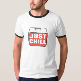 Just Chill Tee Shirts