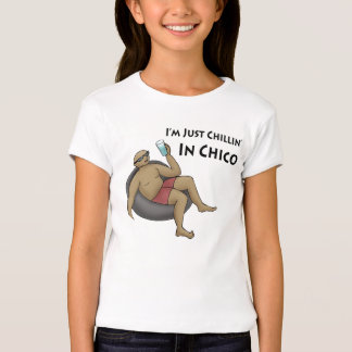 Just Chillin' in Chico T-shirt