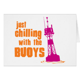 Just Chilling With The Buoys Card