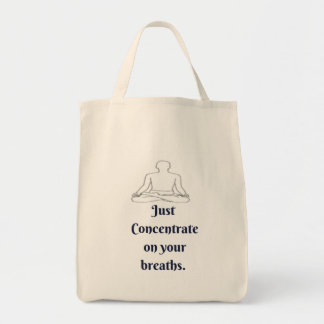 Just Concentrate on Your Breaths Grocery Tote Bag