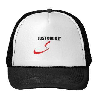 JUST COOK IT. CAP