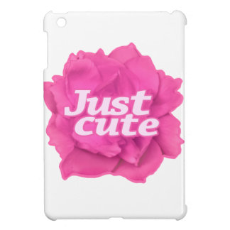 Just Cute Text over Pink Rose Cover For The iPad Mini