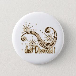 Just Divorced 6 Cm Round Badge