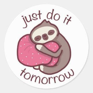 Just do it tomorrow round sticker