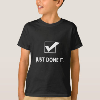 Just Done It T-Shirt