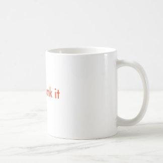 just drink it coffee mug
