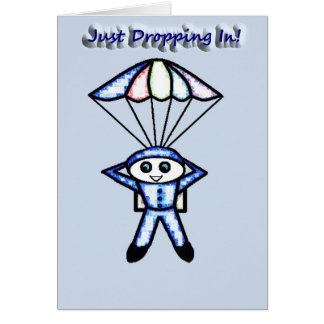 Just Dropping In! Greeting Card
