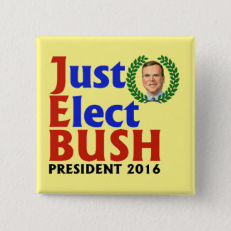 Just Elect Bush in 2016 15 Cm Square Badge