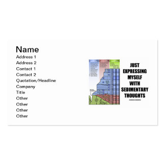 Just Expressing Myself With Sedimentary Thoughts Pack Of Standard Business Cards