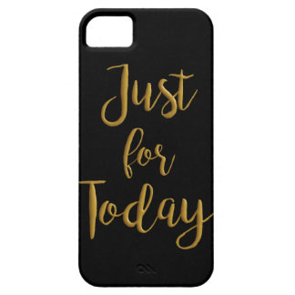 Just For Today gold quote AA NA 12 step recovery Barely There iPhone 5 Case