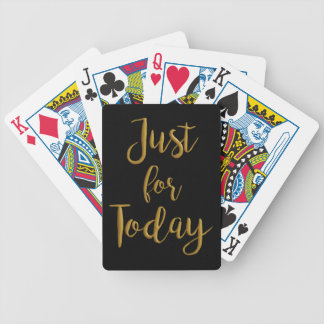 Just For Today gold quote AA NA 12 step recovery Bicycle Playing Cards