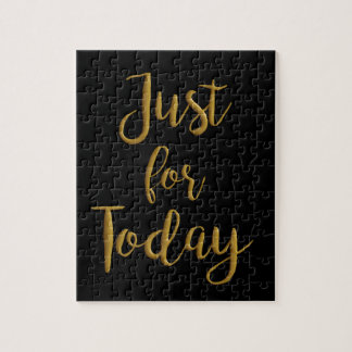 Just For Today gold quote AA NA 12 step recovery Jigsaw Puzzle