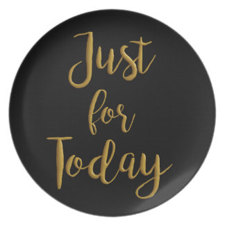 Just For Today gold quote AA NA 12 step recovery Plate