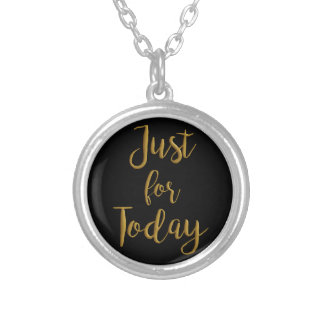 Just For Today gold quote AA NA 12 step recovery Silver Plated Necklace