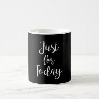 """""""Just for Today"""" NA AA 12 step recovery gift mug"""