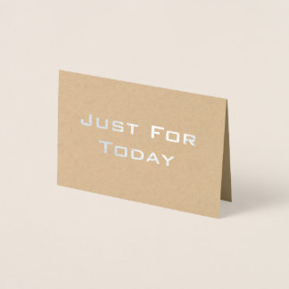'Just for Today' sobriety real foil card any words