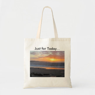 Just For Today Tote Budget Tote Bag