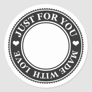 Just for You Made with Love Black and White Round Sticker
