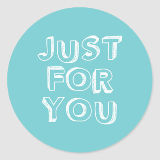 Just for you stickers