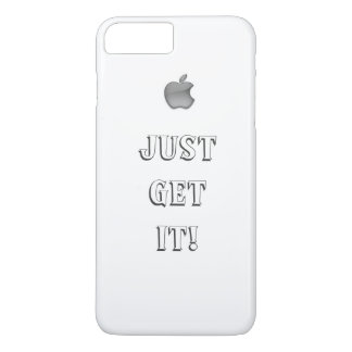"""""""JUST GET IT"""" iPhone 7 Plus Case"""