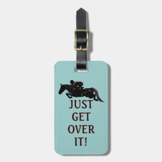 Just Get Over It Horse Jumping Luggage Tag