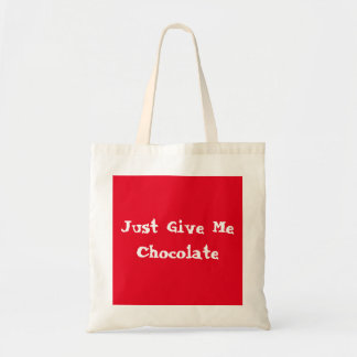 Just Give Me Chocolate. Budget Tote Bag