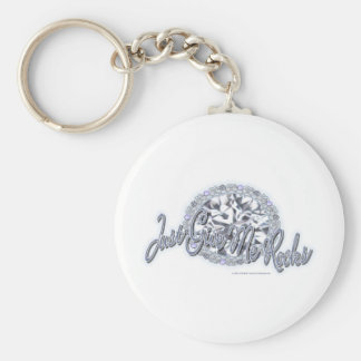 Just Give Me Rocks Basic Round Button Key Ring