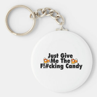 Just Give Me The F!#cking Candy Basic Round Button Key Ring
