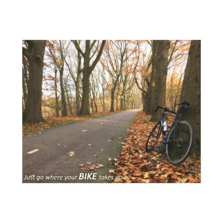 Just go where your bike takes you canvas print