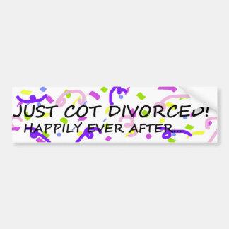 Just Got Divorced bumper sticker