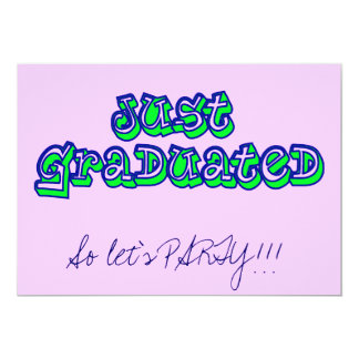 Just graduated, So let's PARTY!!! 13 Cm X 18 Cm Invitation Card
