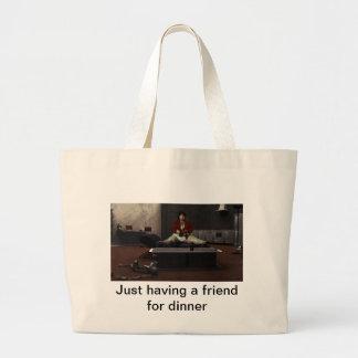 Just having a friend for dinner jumbo tote bag