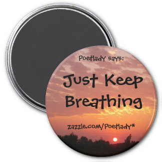 Just Keep Breathing (Sunset) Magnet
