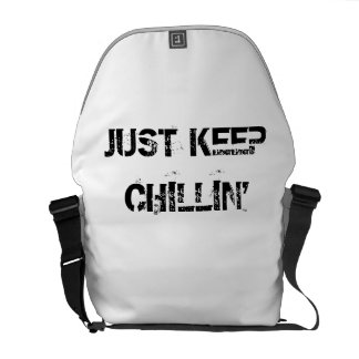 Just Keep Chillin' Messenger Bags