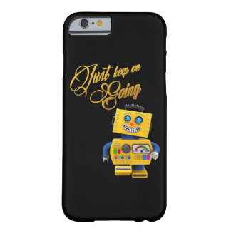 Just keep on going - funny toy robot barely there iPhone 6 case