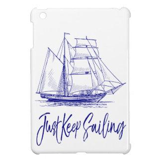 Just Keep Sailing Cover For The iPad Mini