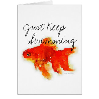 """Just Keep Swimming"" Goldfish Greeting Card"
