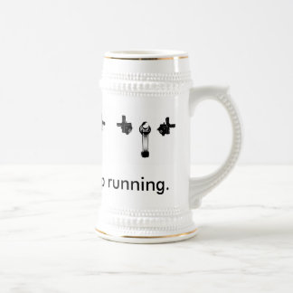 Just Keep the Tap Running Mug