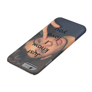 Just know I love you Barely There iPhone 6 Case