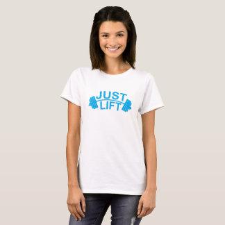 JUST LIFT ..png T-Shirt