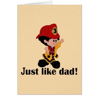 Just like Fireman Dad Greeting Card
