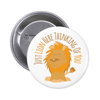 Just Lion Here Thinking Of You Pins
