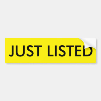 """JUST LISTED"" Bumper Sticker for Real Estate Signs"