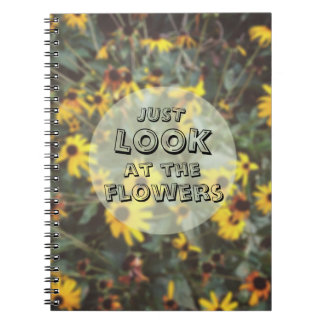 Just Look At The Flowers Funny Geeky Note Book