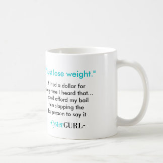Just Lose Weight Basic White Mug