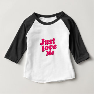 Just Love Me Letters Baby T-Shirt