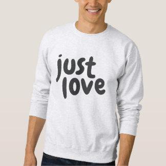 Just Love Sweatshirt