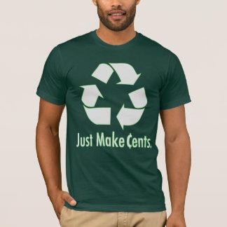 Just Make Cents Mens T-Shirt
