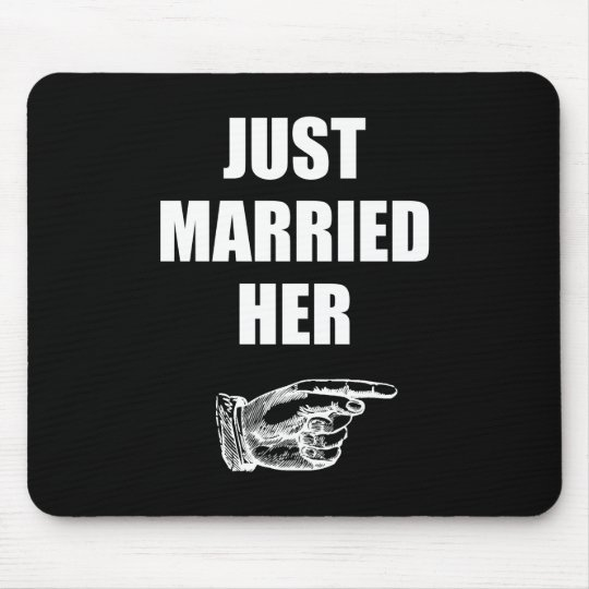 Just Married Her Mouse Pad