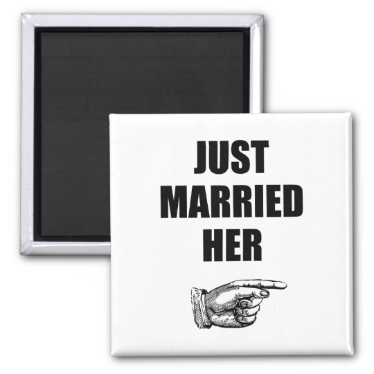 Just Married Her Square Magnet
